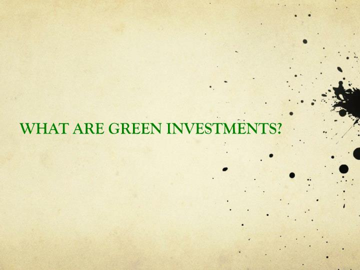 What are green investments