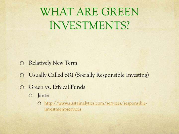 WHAT ARE GREEN INVESTMENTS?