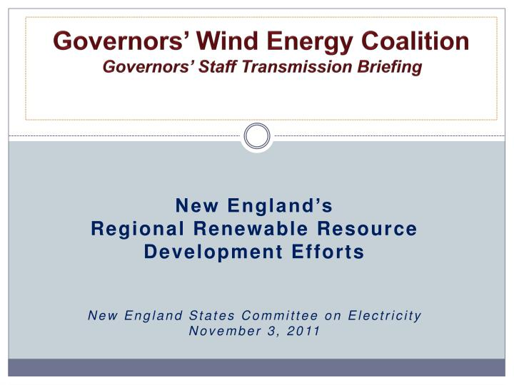 Governors wind energy coalition governors staff transmission briefing