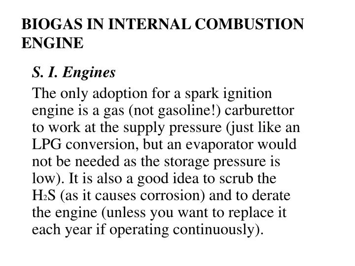 BIOGAS IN INTERNAL COMBUSTION ENGINE