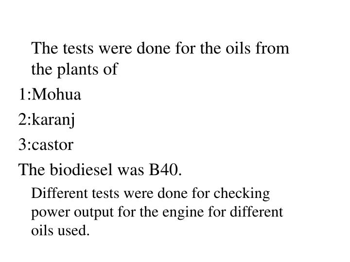 The tests were done for the oils from the plants of
