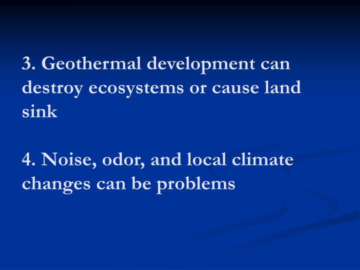 3. Geothermal development can destroy ecosystems or cause land sink