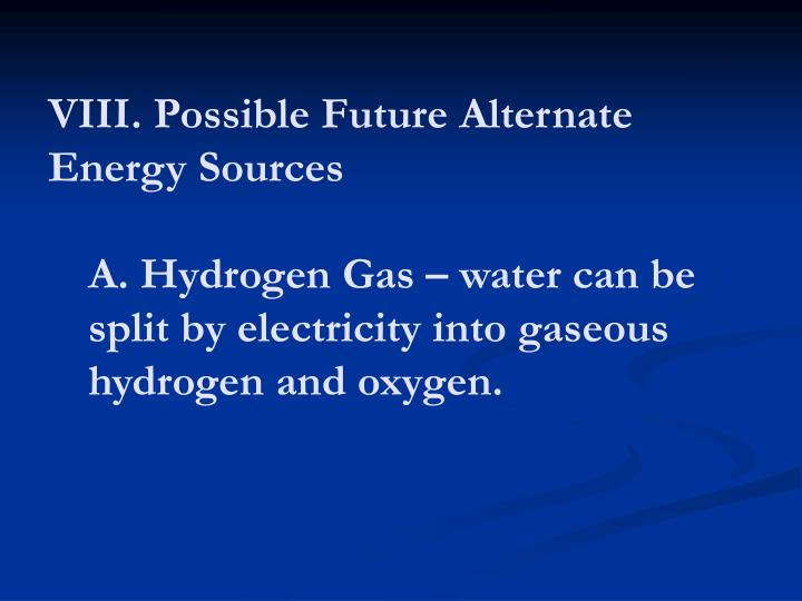 VIII. Possible Future Alternate Energy Sources