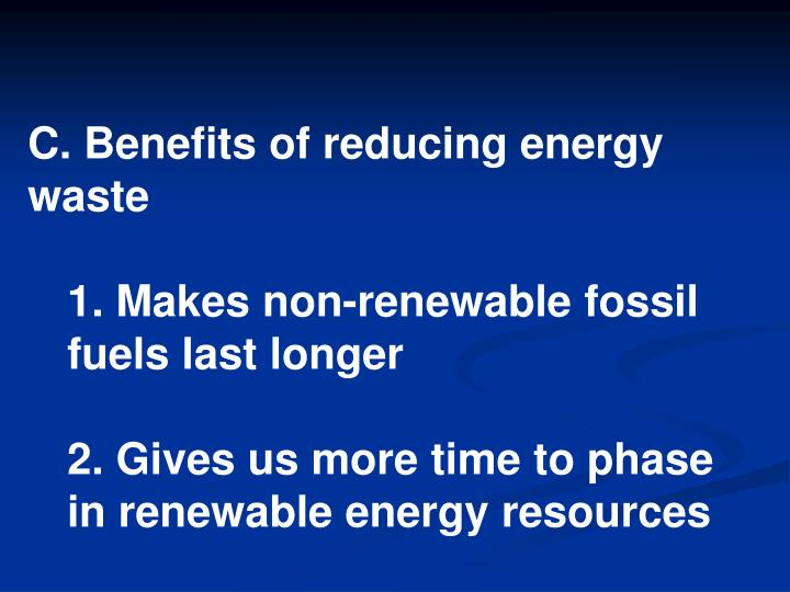 C. Benefits of reducing energy waste