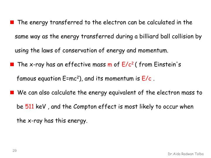 The energy transferred to the electron can be calculated in the