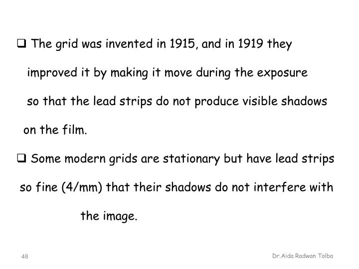 The grid was invented in 1915, and in 1919 they