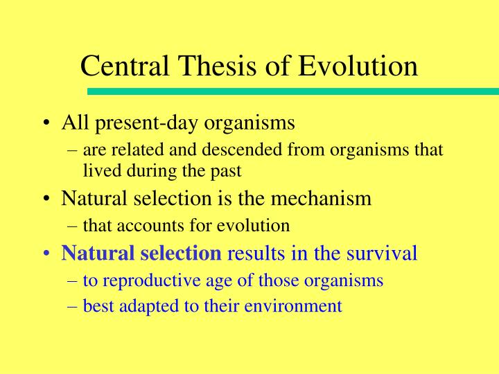 Central Thesis of Evolution