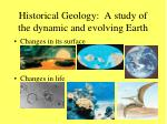 historical geology a study of the dynamic and evolving earth