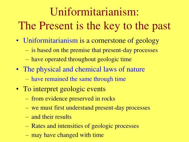 Uniformitarianism:
