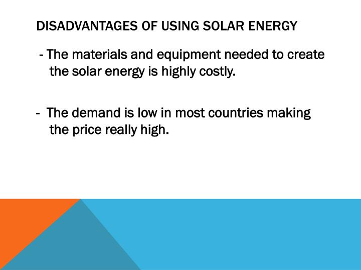 Disadvantages of using Solar energy