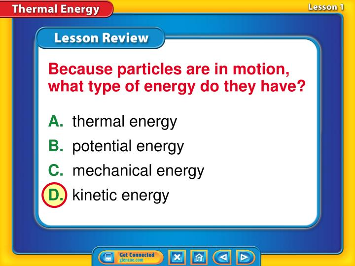 Because particles are in motion, what type of energy do they have?