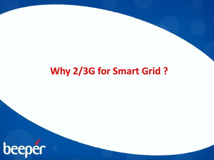 Why 2/3G for Smart