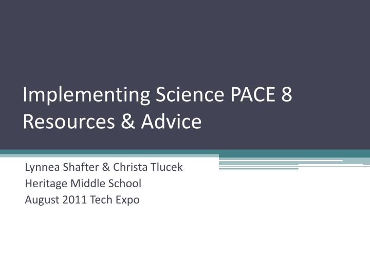 Implementing science pace 8 resources advice