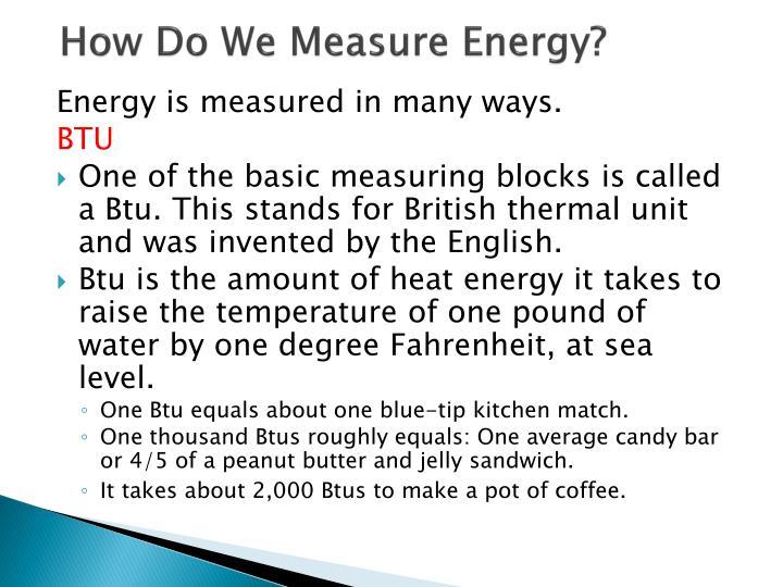 How Do We Measure Energy?