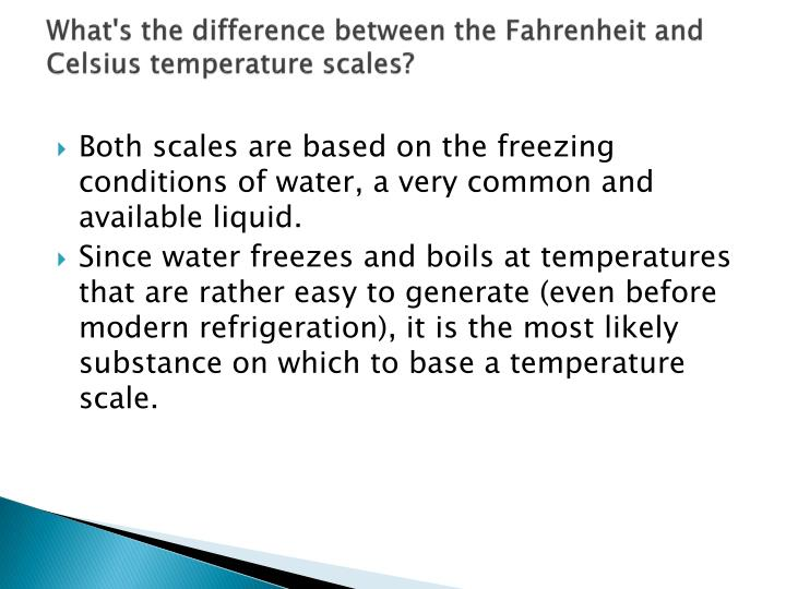 What's the difference between the Fahrenheit and Celsius temperature scales?