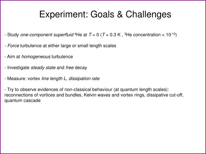 Experiment: Goals & Challenges