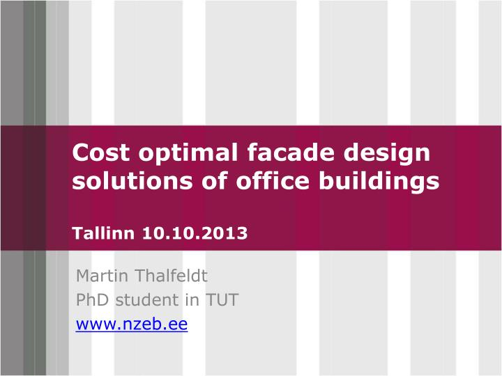 Cost optimal facade design solutions of office buildings tallinn 10 10 2013