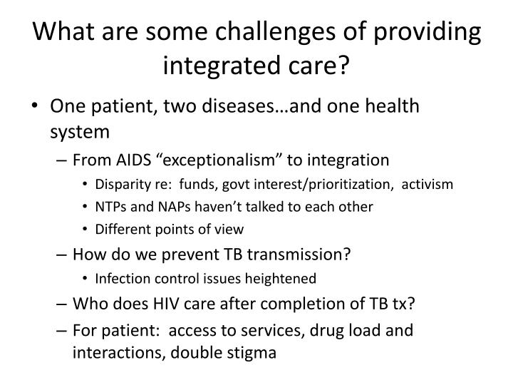What are some challenges of providing integrated care?