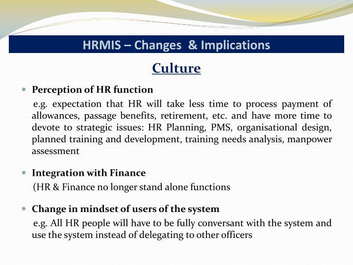 HRMIS – Changes  & Implications
