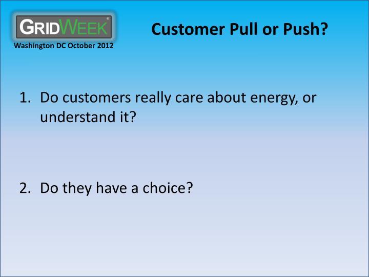 Customer Pull or Push?