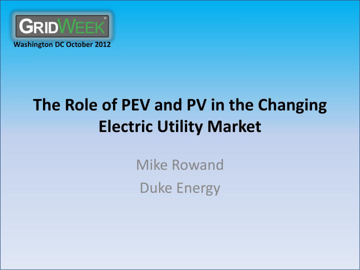 The role of pev and pv in the changing electric utility market