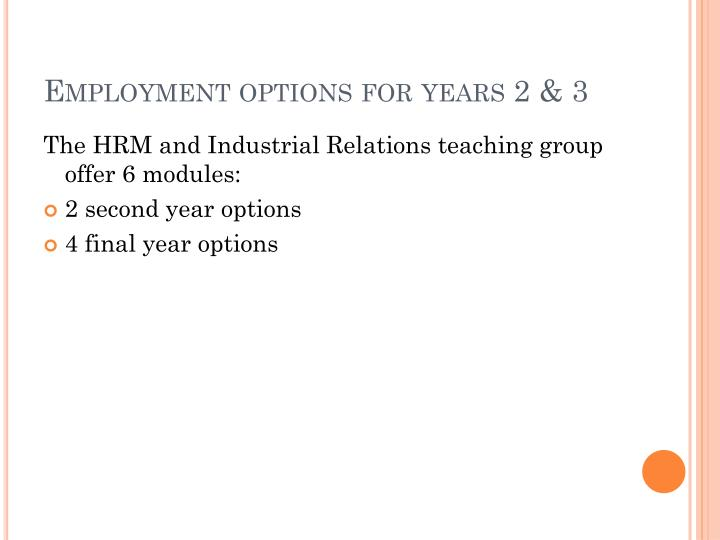 Employment options for years 2 & 3