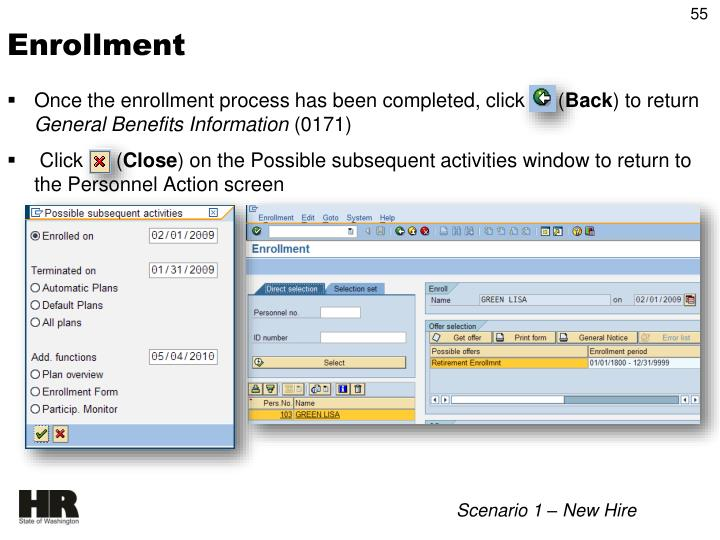 Once the enrollment process has been completed, click      (