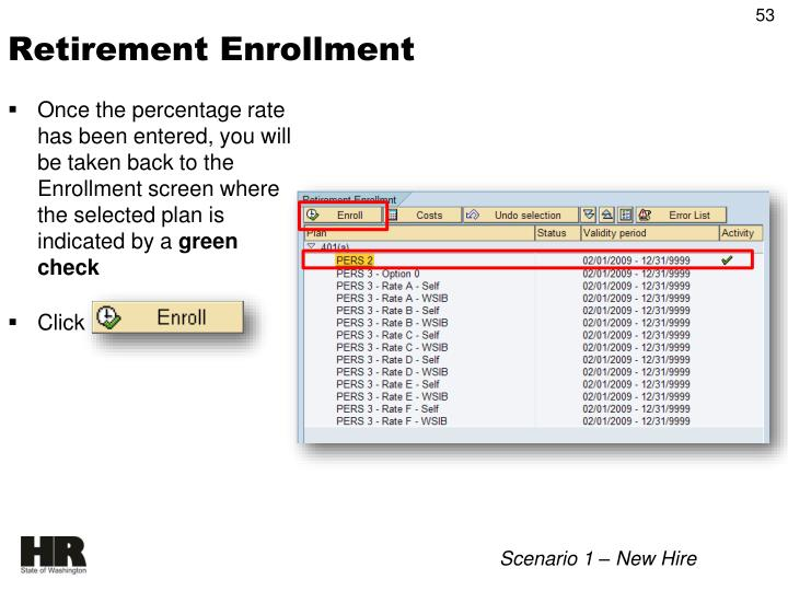 Once the percentage rate has been entered, you will be taken back to the Enrollment screen where the selected plan is indicated by a