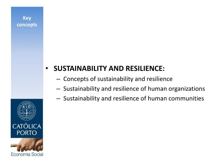 SUSTAINABILITY AND RESILIENCE: