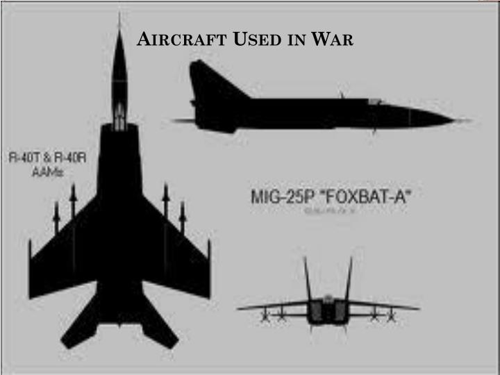 Aircraft Used in War