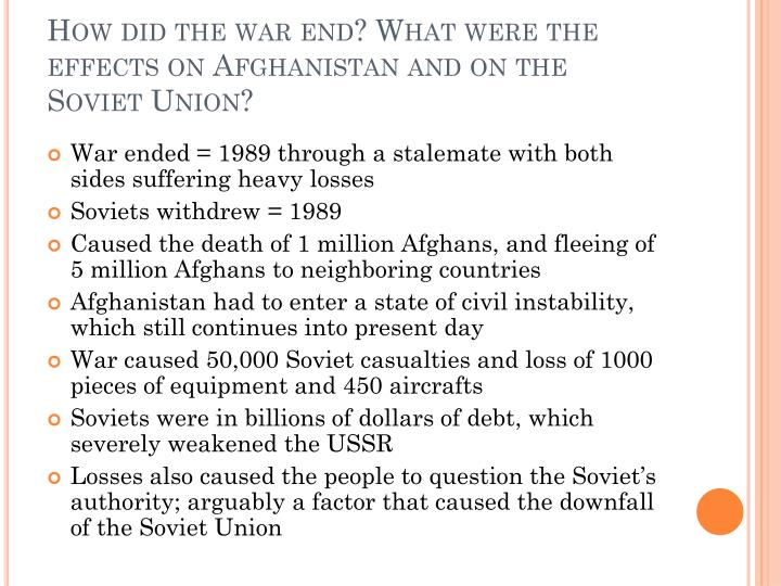 How did the war end? What were the effects on Afghanistan and on the Soviet Union?