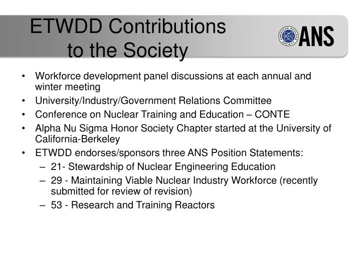 ETWDD Contributions to the Society