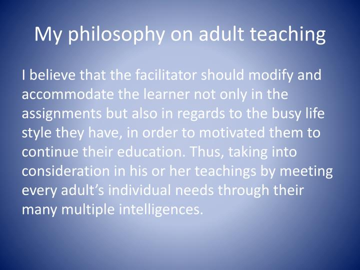 My philosophy on adult teaching