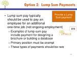 option 2 lump sum payments