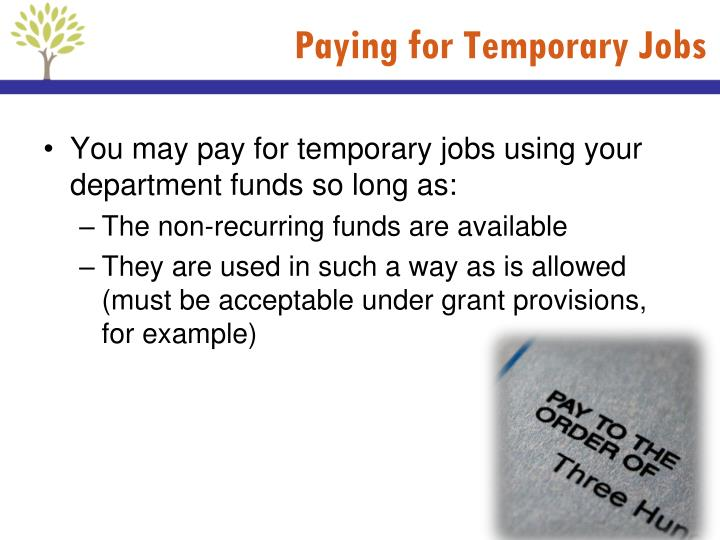Paying for Temporary Jobs