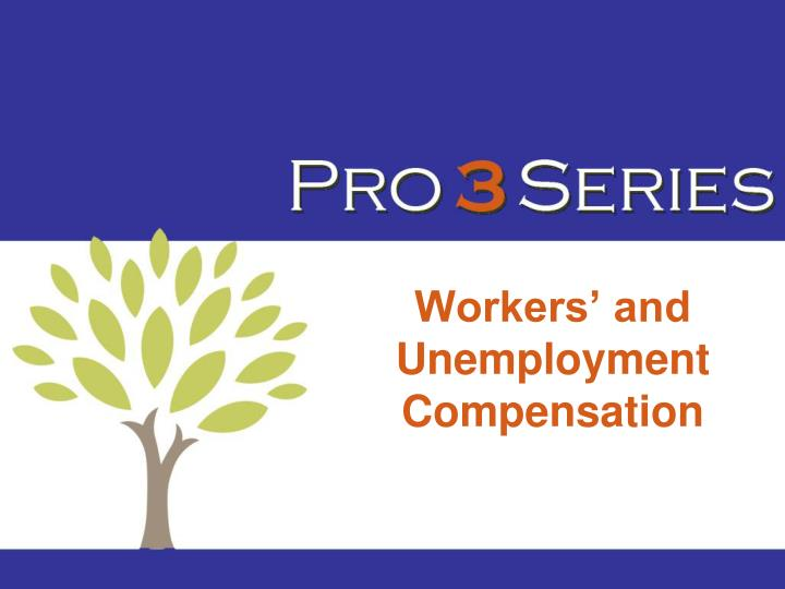 Workers' and Unemployment Compensation