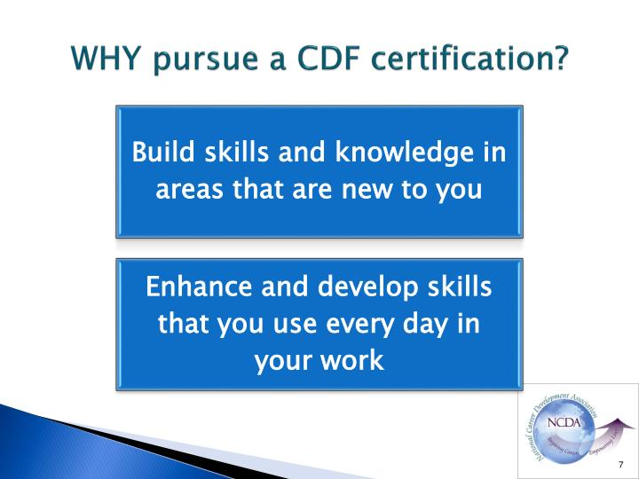 WHY pursue a CDF certification?