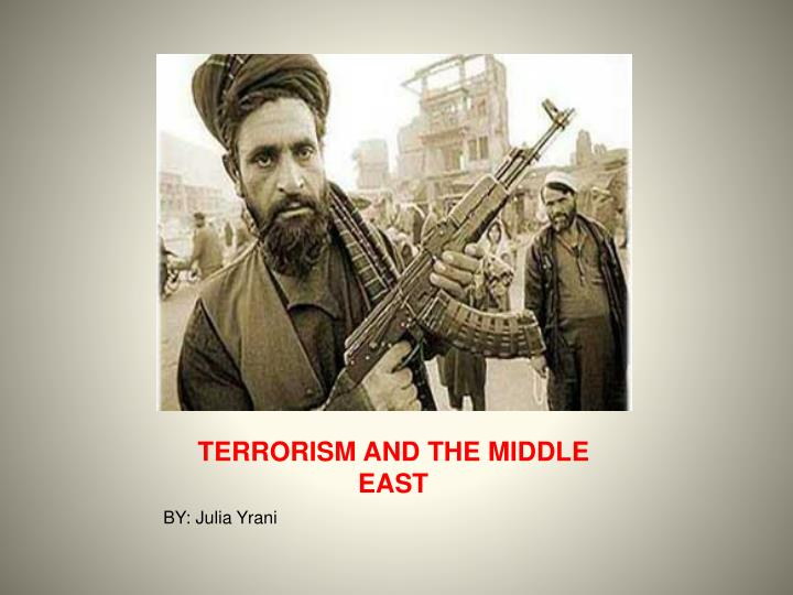 middle eastern conflict and terrorism The tragic cycle: western powers and the middle  the one exception to this is the israel-palestine conflict,  another established mantra of middle eastern.