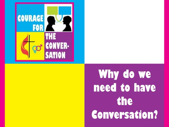 Why do we need to have the Conversation?