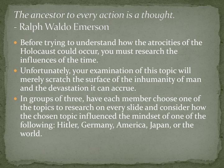 The ancestor to every action is a thought ralph waldo emerson