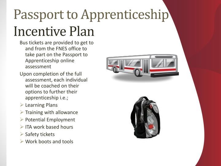Bus tickets are provided to get to and from the FNES office to take part on the Passport to Apprenticeship online assessment