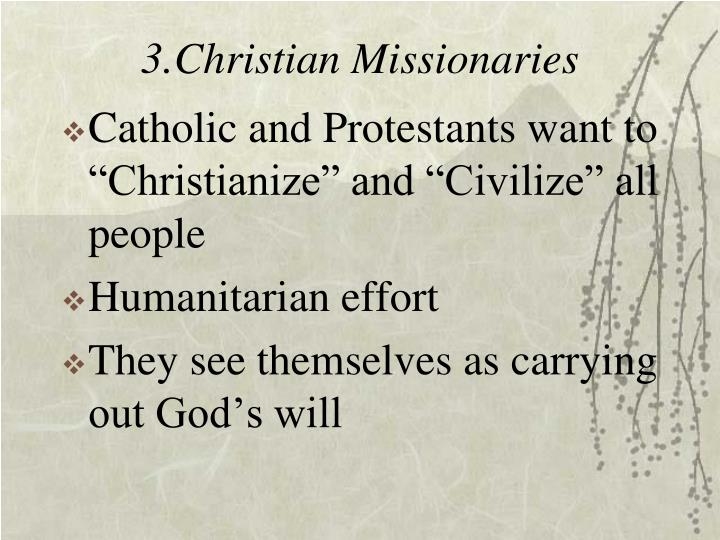 3.Christian Missionaries