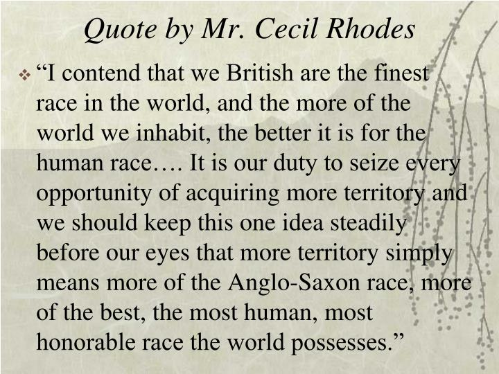 Quote by Mr. Cecil Rhodes