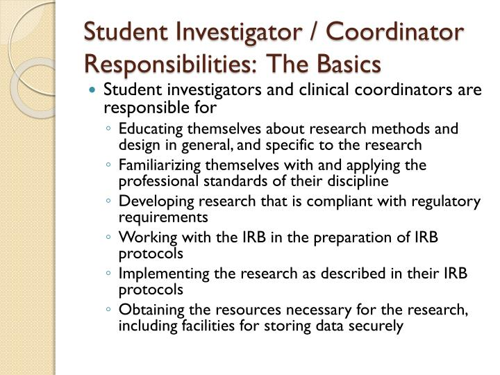 Student Investigator / Coordinator Responsibilities:  The Basics