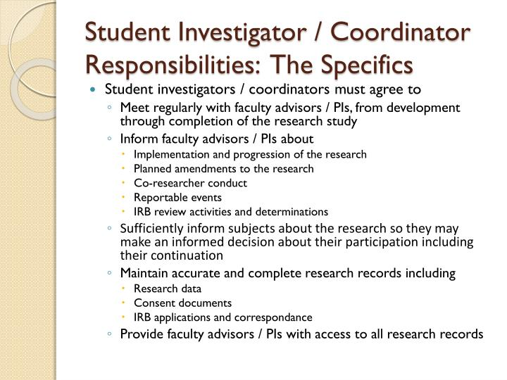 Student Investigator / Coordinator Responsibilities:  The Specifics