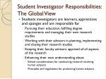 student investigator responsibilities the global view