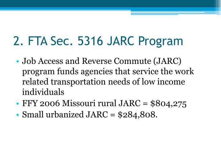 2. FTA Sec. 5316 JARC Program