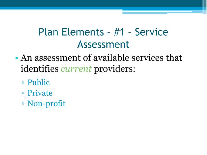 Plan Elements – #1 – Service Assessment