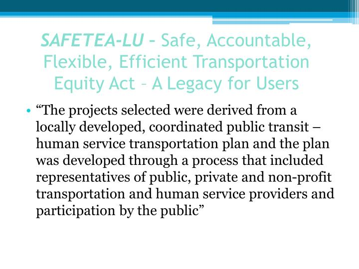 Safetea lu safe accountable flexible efficient transportation equity act a legacy for users