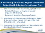 3 partnership for patients engines to generate better health better care at lower cost